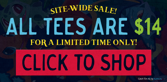Sidewide Sale: All tees are $14 for a limited time only! Click to shop.