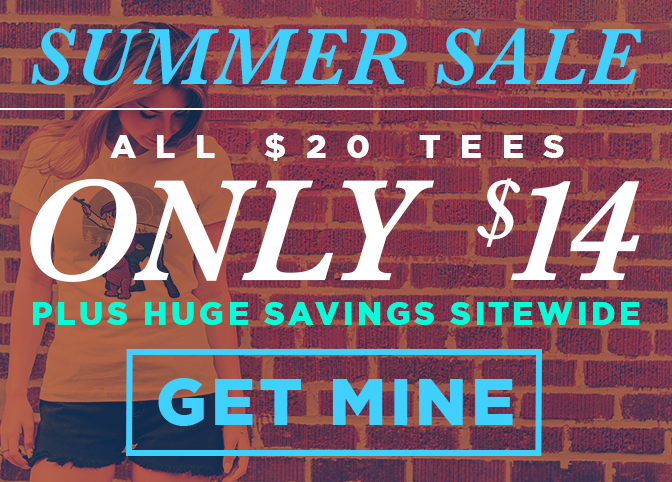 Summer Sale! All $20 tees are only $14 plus huge savings sitewide. Click now to shop!
