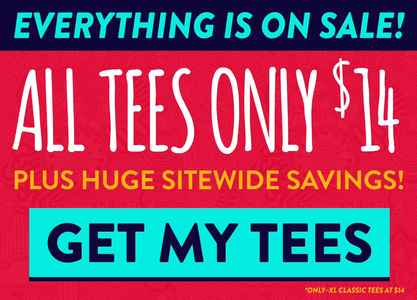 Everything Is On Sale! All Tees Only $14. Plus Huge Sitewide Savings. Click to shop now.