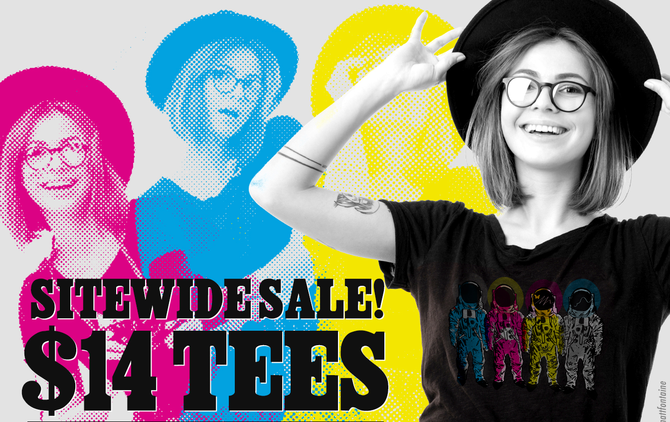 We're having a sitewide sale! All tees are $14 plus huge savings sitewide!